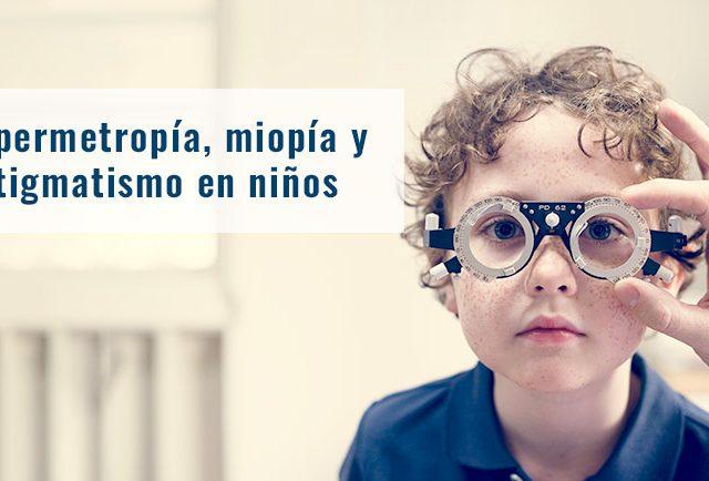 hipermetropia astigmatismo niños